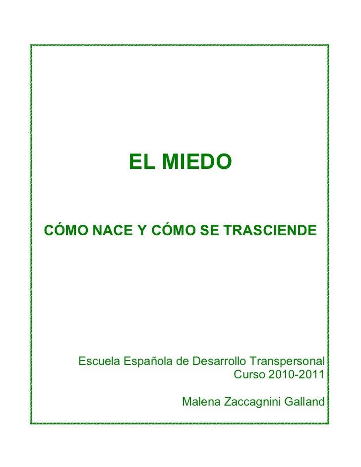 EL MIEDO       CÓMO NACE Y CÓMO SE TRASCIENDE           Escuela Española de Desarrollo Transpersonal                    ...