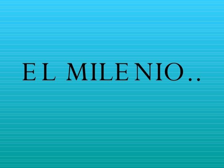 EL MILENIO..