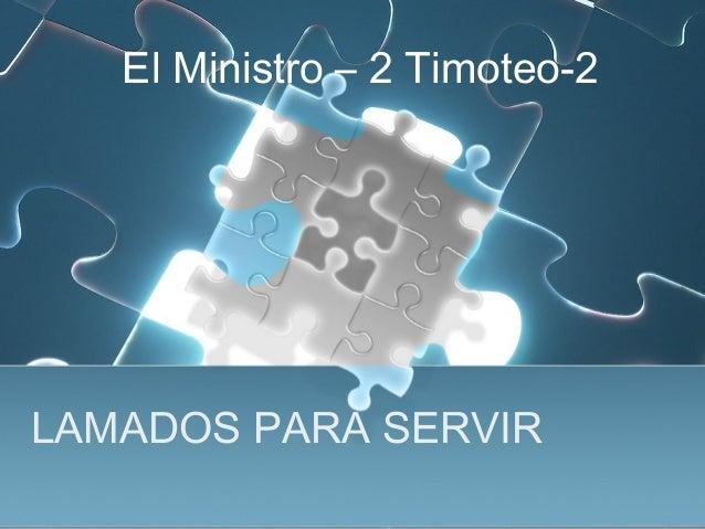 LAMADOS PARA SERVIR El Ministro – 2 Timoteo-2
