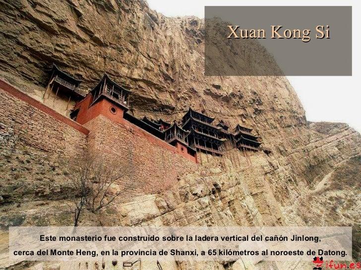 Este monasterio fue construido sobre la ladera vertical del cañón  Jinlong , cerca del Monte Heng, en la provincia de Shan...