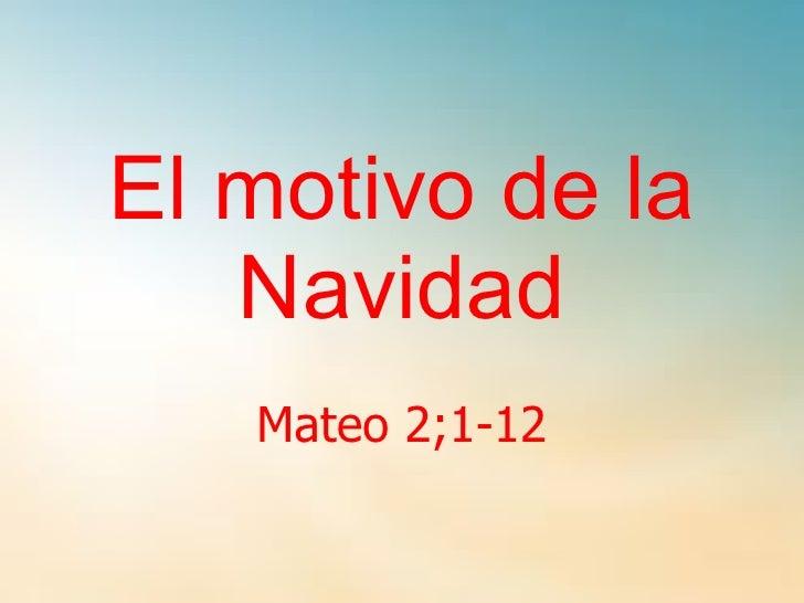 El motivo de la Navidad Mateo 2;1-12
