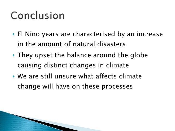 <ul><li>El Nino years are characterised by an increase in the amount of natural disasters  </li></ul><ul><li>They upset th...