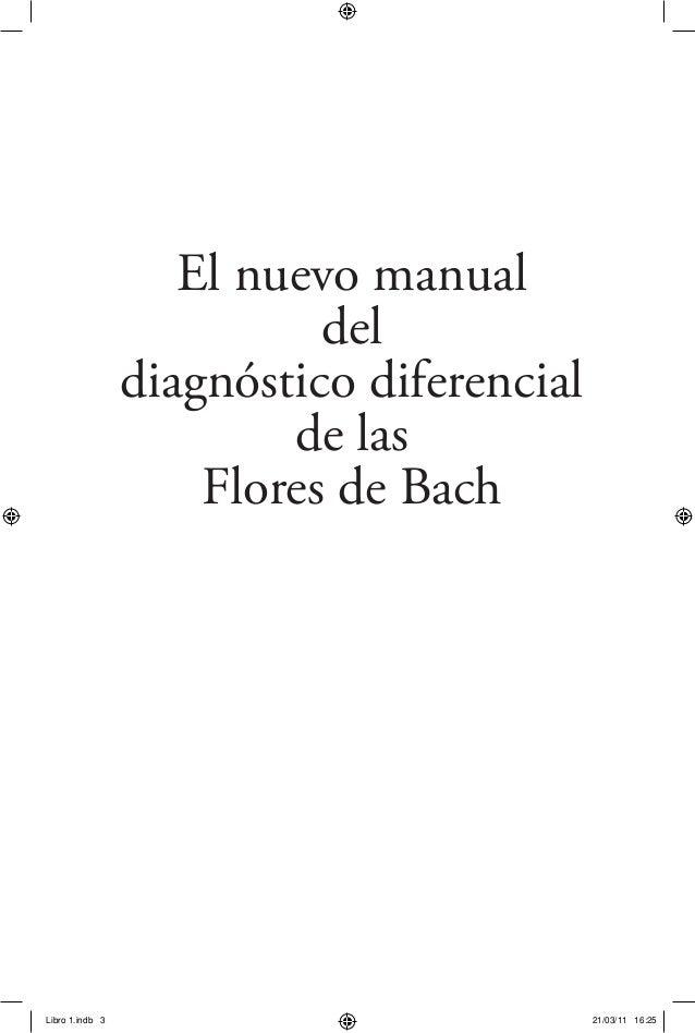 El nuevo manual  del  diagnóstico diferencial  de las  Flores de Bach  Libro 1.indb 3 21/03/11 16:25