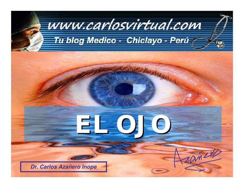 EL OJO Dr. Carlos Azañero Inope Dr. Carlos Azañero Inope