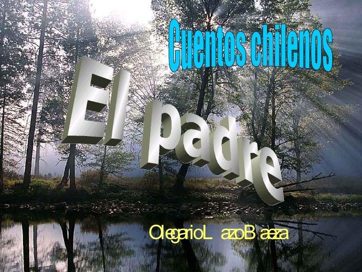 El padre Cuentos chilenos Olegario Lazo Baeza