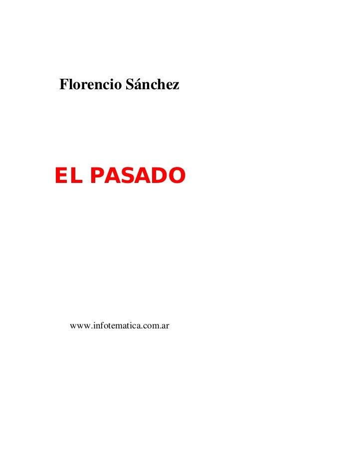 Florencio SánchezEL PASADO www.infotematica.com.ar