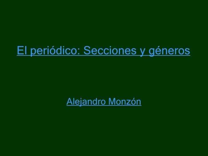 El periódico: Secciones y géneros Alejandro Monzón