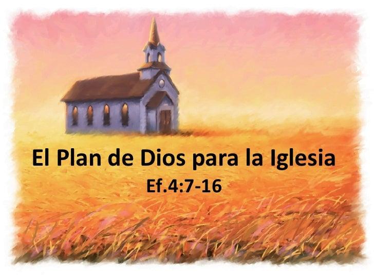 El Plan de Dios para la Iglesia Ef.4:7-16