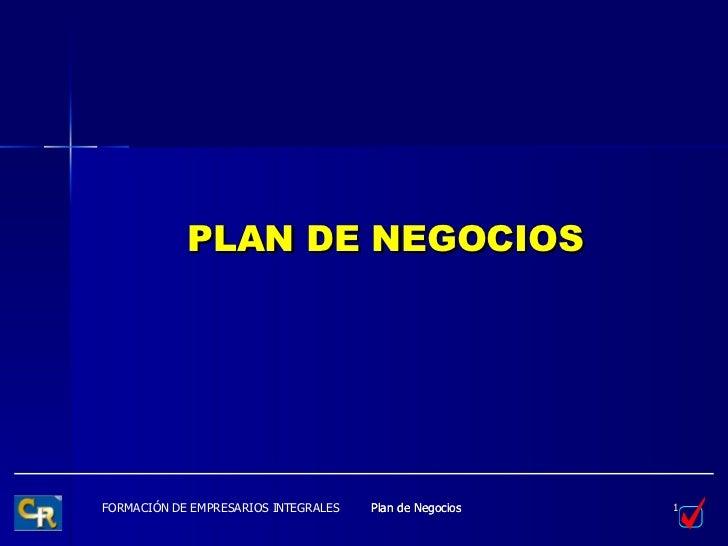 <ul><li>PLAN DE NEGOCIOS </li></ul>Plan de Negocios