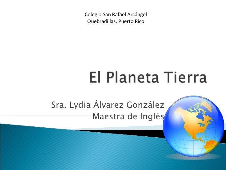 Sra. Lydia  Álvarez González Maestra de Inglés Colegio San Rafael Arcángel Quebradillas, Puerto Rico