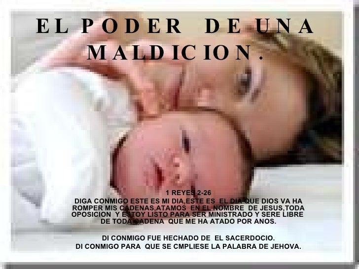 EL PODER  DE UNA MALDICION. 1 REYES 2-26 DIGA CONMIGO ESTE ES MI DIA,ESTE ES  EL DIA QUE DIOS VA HA ROMPER MIS CADENAS,ATA...