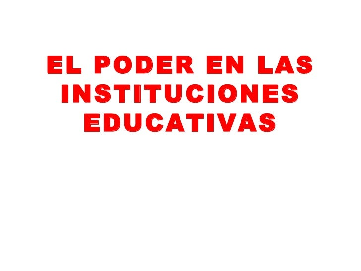 EL PODER EN LAS INSTITUCIONES EDUCATIVAS