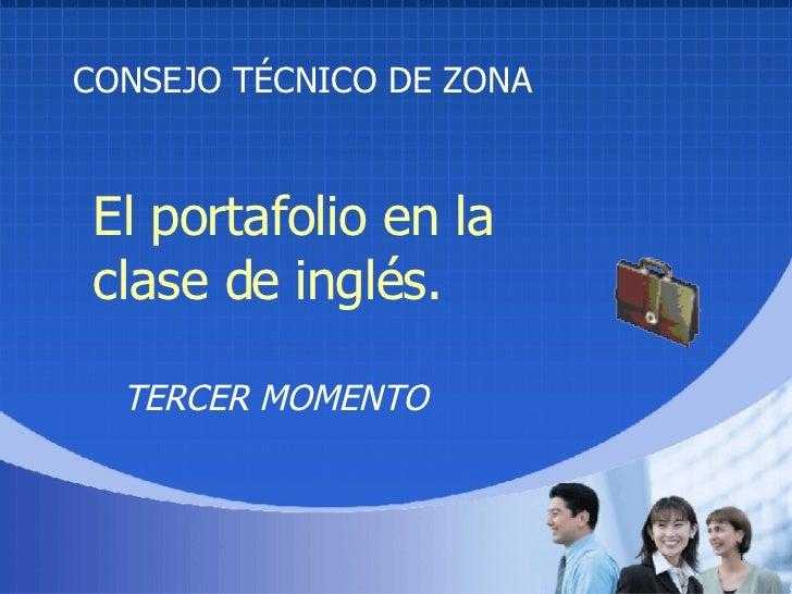 El portafolio en la  clase de inglés. TERCER MOMENTO CONSEJO TÉCNICO DE ZONA