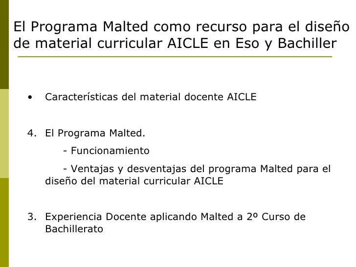 <ul><li>Características del material docente AICLE </li></ul><ul><li>El Programa Malted.  </li></ul><ul><li>- Funcionamien...