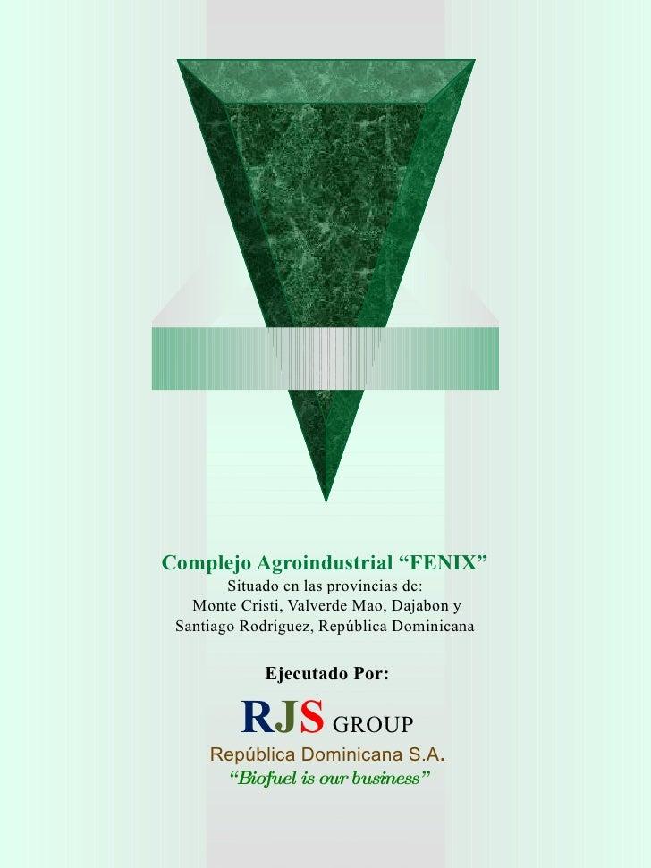 """Complejo Agroindustrial """"FENIX""""  Situado en las provincias de:  Monte Cristi, Valverde Mao, Dajabon y Santiago Rodríguez, ..."""