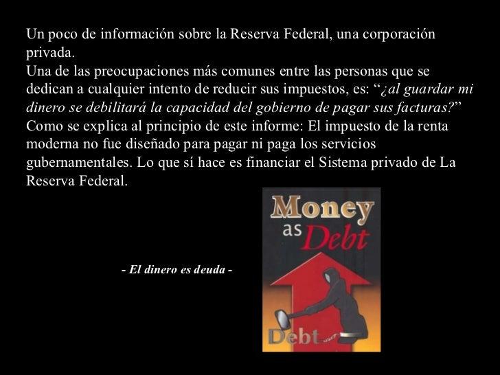 Un poco de información sobre la Reserva Federal, una corporación privada. Una de las preocupaciones más comunes entre las ...