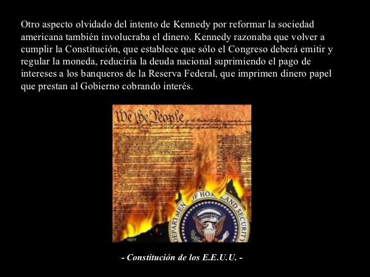 Otro aspecto olvidado del intento de Kennedy por reformar la sociedad americana también involucraba el dinero. Kennedy raz...