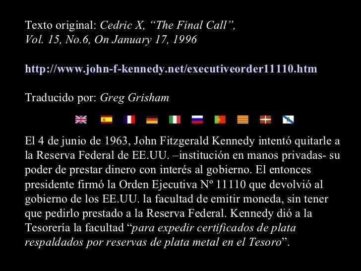 "Texto original:  Cedric X, ""The Final Call"",  Vol. 15, No.6, On January 17, 1996 http://www.john-f- kennedy .net/executive..."