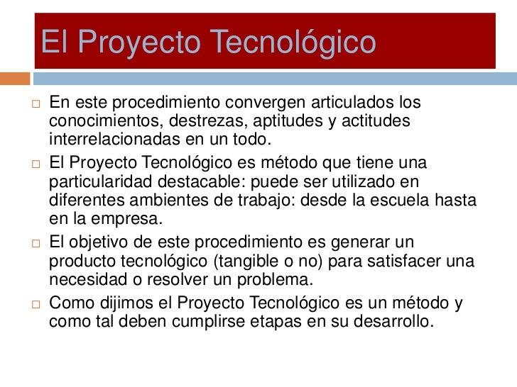 El Proyecto Tecnologico Slide 2
