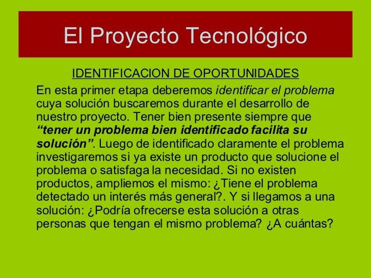<ul><li>IDENTIFICACION DE OPORTUNIDADES </li></ul><ul><li>En esta primer etapa deberemos  identificar el problema  cuya so...