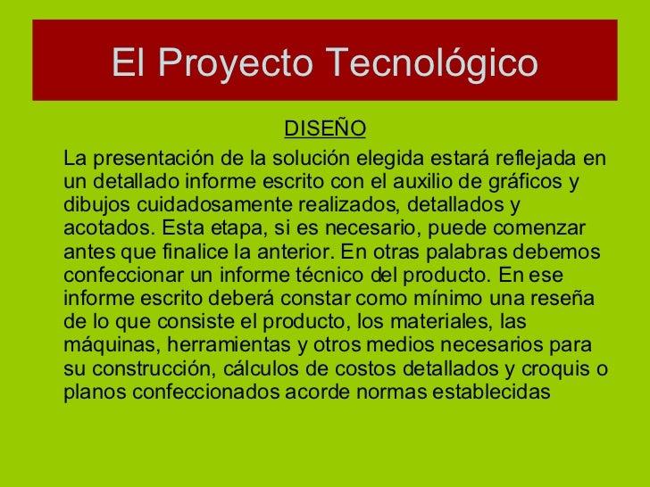 <ul><li>DISEÑO </li></ul><ul><li>La presentación de la solución elegida estará reflejada en un detallado informe escrito c...
