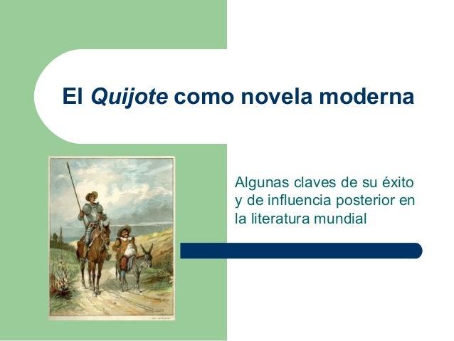El Quijote como novela moderna  Algunas claves de su éxito y de influencia posterior en la literatura mundial
