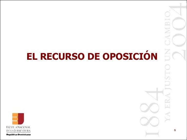 EL RECURSO DE OPOSICIÓN