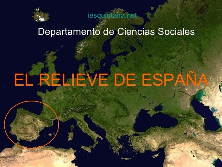 EL RELIEVE DE ESPAÑA iesquintana.net Departamento de Ciencias Sociales
