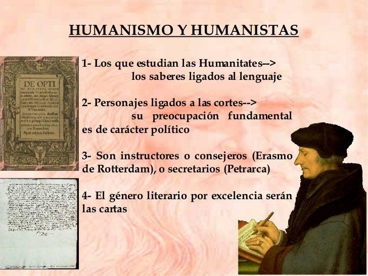1- Los que estudian las Humanitates--> los saberes ligados al lenguaje 2- Personajes ligados a las cortes--> su preocupaci...