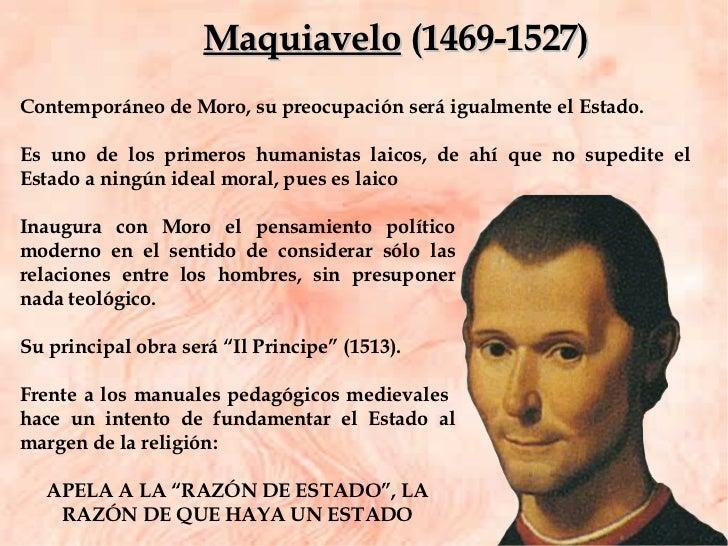 Contemporáneo de Moro, su preocupación será igualmente el Estado.  Es uno de los primeros humanistas laicos, de ahí que no...