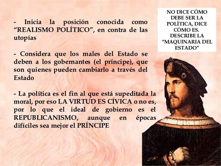 """- Inicia la posición conocida como """"REALISMO POLÍTICO"""", en contra de las utopías - Considera que los males del Estado se d..."""