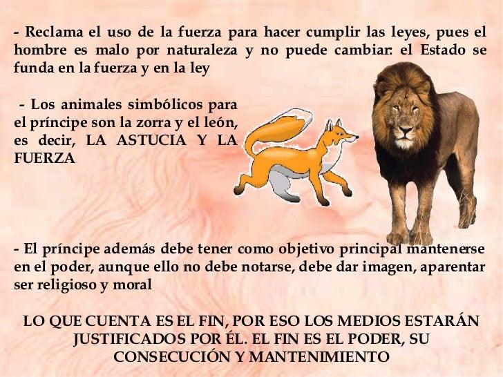 - Reclama el uso de la fuerza para hacer cumplir las leyes, pues el hombre es malo por naturaleza y no puede cambiar: el E...
