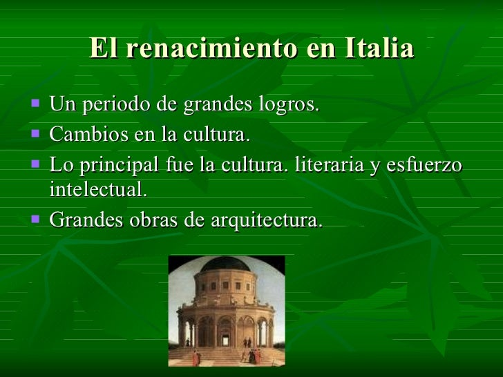 El renacimiento en Italia <ul><li>Un periodo de grandes logros. </li></ul><ul><li>Cambios en la cultura. </li></ul><ul><li...