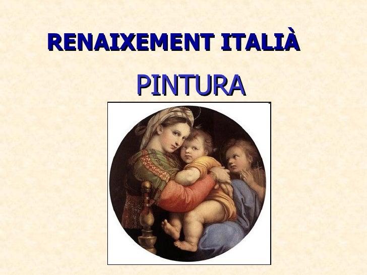 RENAIXEMENT ITALIÀ <ul><li>PINTURA </li></ul>