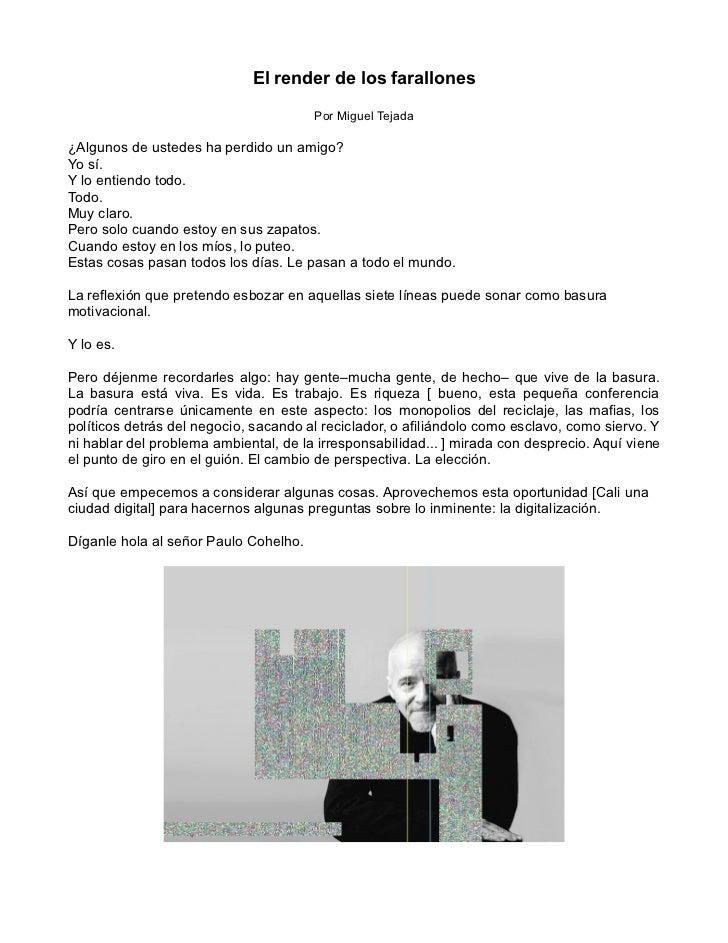 El render de los farallones                                       Por Miguel Tejada¿Algunos de ustedes ha perdido un amigo...
