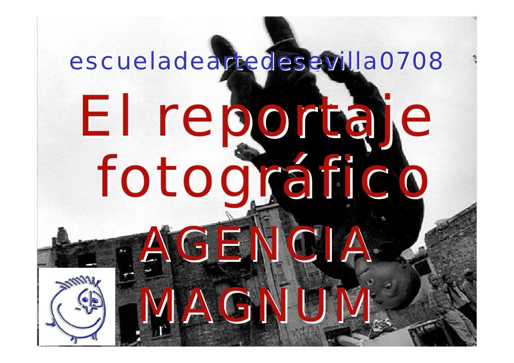 escueladeartedesevilla0708  El reportaje fotográfico     AGENCIA     MAGNUM