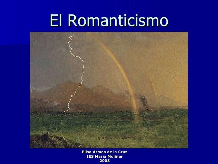 El Romanticismo Elisa Armas de la Cruz IES María Moliner 2008