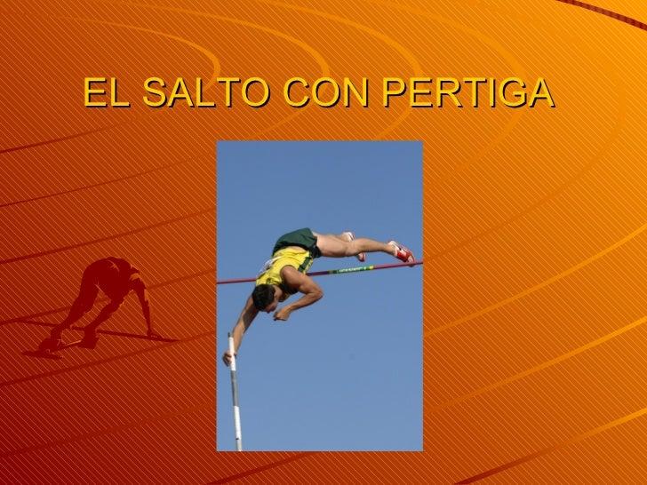 EL SALTO CON PERTIGA