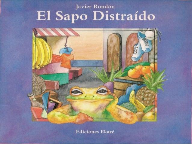 Javier Rondón  El Sapo Distraído  Ediciones Ekaré