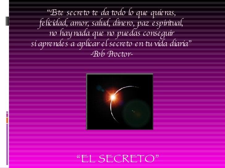 """"""" Este secreto te da todo lo que quieras, felicidad, amor, salud, dinero, paz espiritual, no hay nada que no puedas conseg..."""