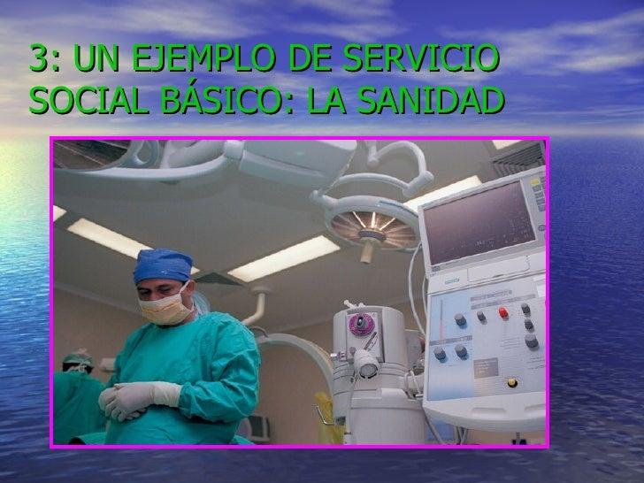 3: UN EJEMPLO DE SERVICIO SOCIAL BÁSICO: LA SANIDAD