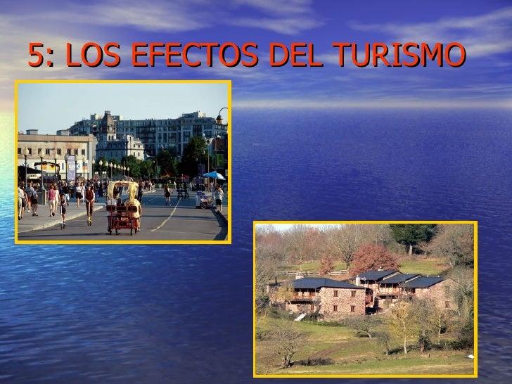 5: LOS EFECTOS DEL TURISMO