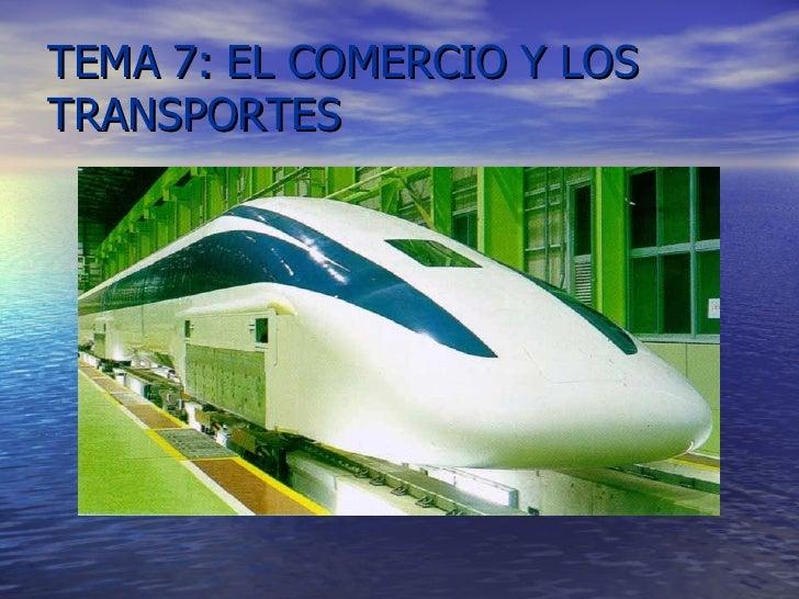 TEMA 7: EL COMERCIO Y LOS TRANSPORTES