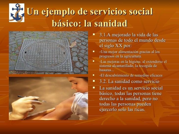 Un ejemplo de servicios social básico: la sanidad <ul><li>3.1.A mejorado la vida de las personas de todo el mundo desde el...