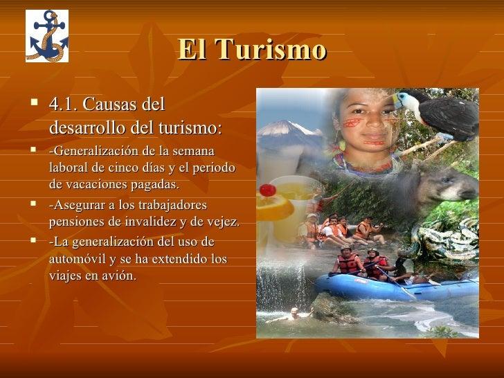 El Turismo <ul><li>4.1. Causas del desarrollo del turismo: </li></ul><ul><li>-Generalización de la semana laboral de cinco...