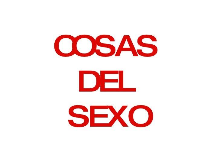 COSAS  DEL  SEXO