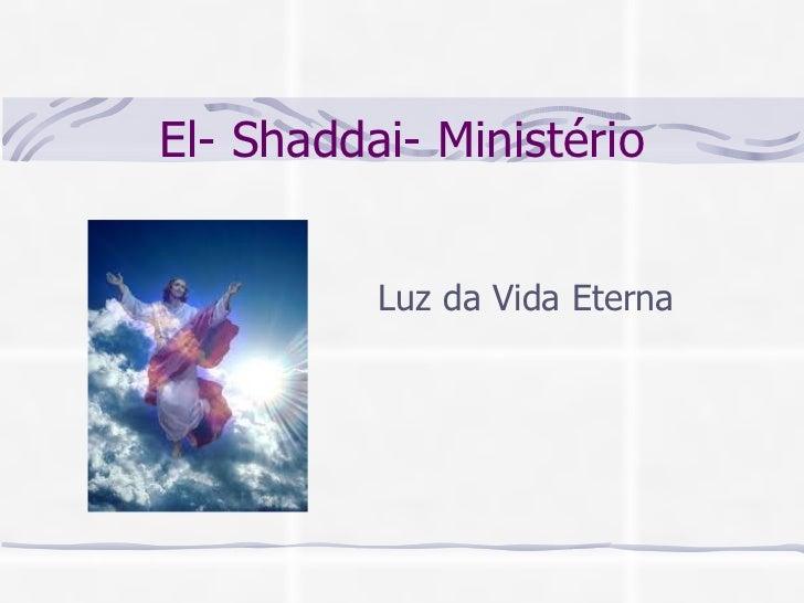 El- Shaddai- Ministério Luz da Vida Eterna