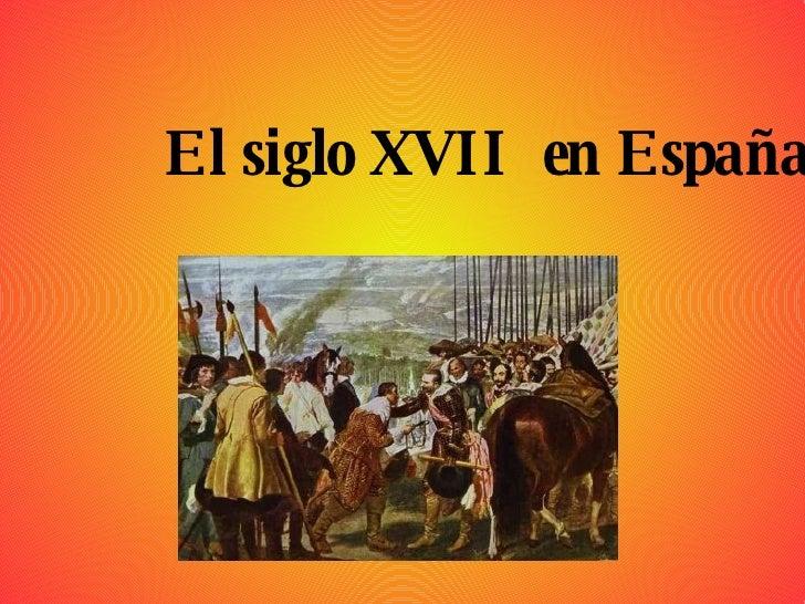 El siglo XVII  en España.
