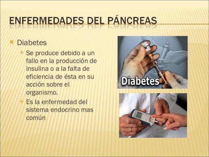 <ul><li>Diabetes </li></ul><ul><ul><li>Se produce debido a un fallo en la producción de insulina o a la falta de eficienci...