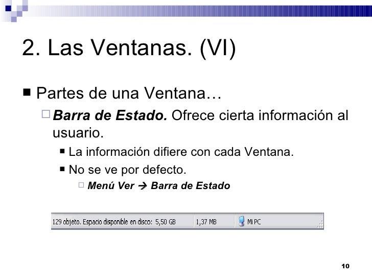 2. Las Ventanas. (VI) <ul><li>Partes de una Ventana… </li></ul><ul><ul><li>Barra de Estado.  Ofrece cierta información al ...